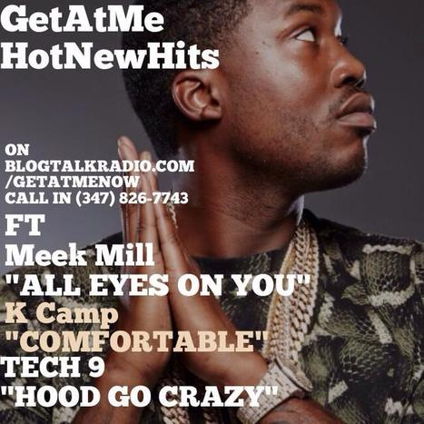 GetAtMe HotNewHits tonight at 11PM on blogtalkradio.com/getatmenow call in at (347) 826-7743 | GetAtMe | Scoop.it