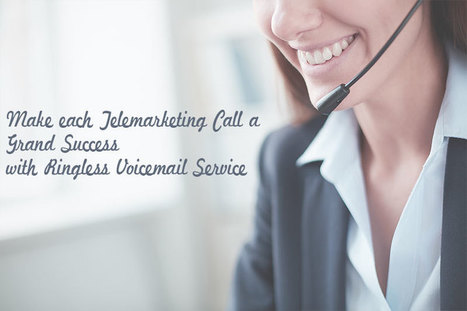 Make each telemarketing call a grand success with ringless voicemail services | Cloud Based Auto Dialer | Scoop.it