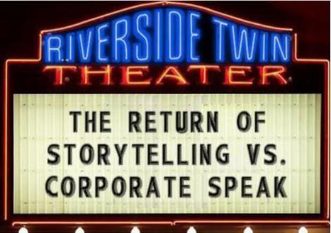The Return of Storytelling vs. Corporate Speak | Lou Hoffman | Public Relations & Social Media Insight | Scoop.it