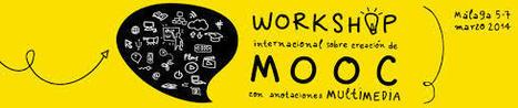 Workshop internacional sobre creación de MOOC con anotaciones Multimedia | Sara Mercader: Acerca de los MOOC | Scoop.it