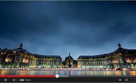 Bordeaux dévoilée par la magie du time-laps | Patrimoine-en-blog | L'observateur du patrimoine | Scoop.it