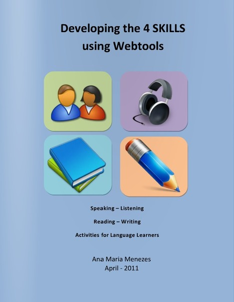 Developing the 4 Skills with Webtools | ebook by Ana Maria Menezes [EFL Brazil] | Learning L2 with technology | Scoop.it