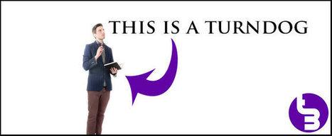 Who, Why & What of a Turndog | TURNDOG | Scoop.it