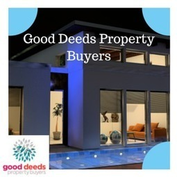Advantages Of Working With Good Deeds Property Buyers | Home Improvement Guides | Scoop.it