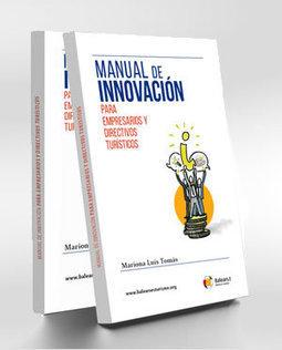Manual d'innovació per a empresaris i directius turístics de la consultora de la UOC Mariona Luis | Notícies de Turisme | Scoop.it