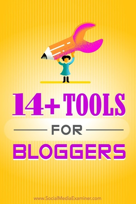 14+ Tools for Bloggers | Content Marketing & Content Strategy | Scoop.it