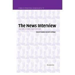 The News Interview: Journalists and Public Figures on the Air (Studies in Interactional Sociolinguistics) | Chilean Spanish | Scoop.it
