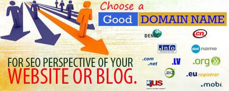 Choose a good domain name for SEO perspective of your website or blog. | SEO and Social Media Marketing 2013 | Scoop.it