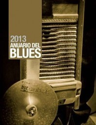 Anuario del Blues 2013 « Bad Music | Blues Curiositats | Scoop.it