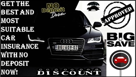 Cheap No Deposit Car Insurance Policy - Low Deposit - Zero Deposit – No Money Down – Quote: Car Insurance With No Deposit To Pay - Get Tips To Find Cheap Auto Insurance No Deposit | Free Insurance Quotation | Scoop.it
