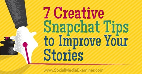7 Creative Snapchat Tips to Improve Your Stories | Les médias sociaux | Scoop.it