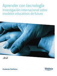 Arender con tecnología. Investigación internacional sobre modelos educativos de futuro | Educacion, ecologia y TIC | Scoop.it