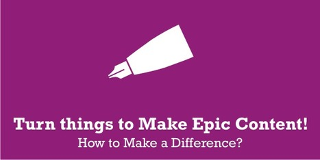 How I turned my Average Content to Epic Content? | Bloggingtips | Scoop.it