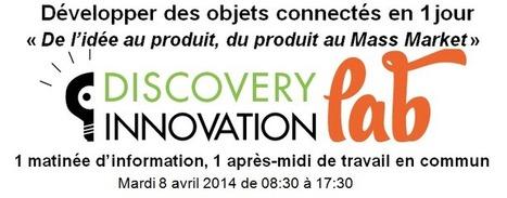 Objets connectés : atelier de travail du 8 avril 2014 | Evénements dans l'innovation | Scoop.it