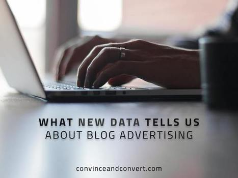 What New Data Tells Us About Blog Advertising | Social Media, SEO, Mobile, Digital Marketing | Scoop.it
