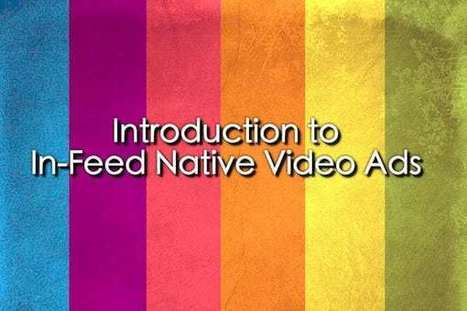 Introduction to In-Feed Native Video Ads | Video Marketing | Scoop.it