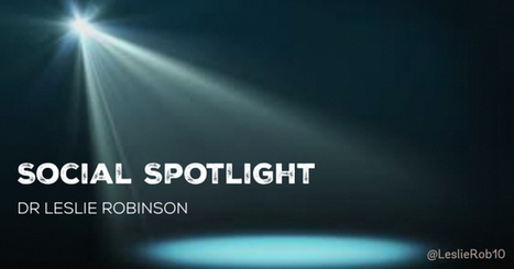 Social Spotlight: Dr Leslie Robinson | Health Care Social Media And Digital Health | Scoop.it