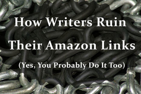 How Writers Ruin Their Amazon Links (Yes, You Probably Do It Too) | Gwendolyn Kiste | Writing for Kindle | Scoop.it
