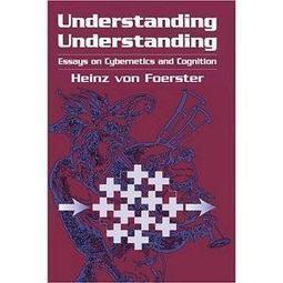 Understanding Understanding: Essays on Cybernetics and Cognition | Global Brain | Scoop.it