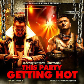 Download This Party Getting Hot - Jazzy B & Yo Yo Honey Singh Mp3 Songs | Gaana Bajatey Raho | Free Music Downloads, Hindi Songs, Movie Songs, Mp3 Songs - Download Free Music | Scoop.it