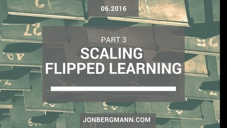 Scaling Flipped Learning Part 3: Teacher Evaluation | Challenges in Education | Scoop.it