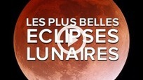 Les plus belles éclipses de Lune réunies en vidéo | 21st Century Innovative Technologies and Developments as also discoveries, curiosity ( insolite)... | Scoop.it
