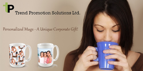 Ensure Your Business Success Using Personalized Mugs | Trend Promotion Solutions Ltd. | Scoop.it