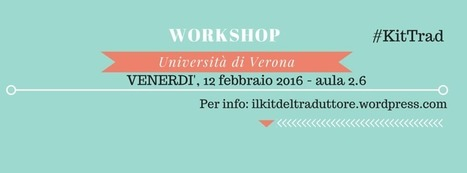 'Il kit del traduttore', a workshop in Verona also on terminology | language and technology | Scoop.it