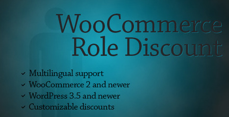 Plugins, template and much more: WooCommerce Role Discount | Templates, graphics and plugins | Scoop.it