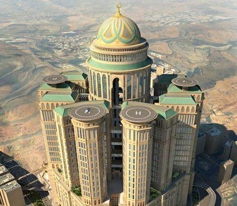 This Insane Luxury Hotel Will Help Transform Mecca into Disneyland | Strange days indeed... | Scoop.it