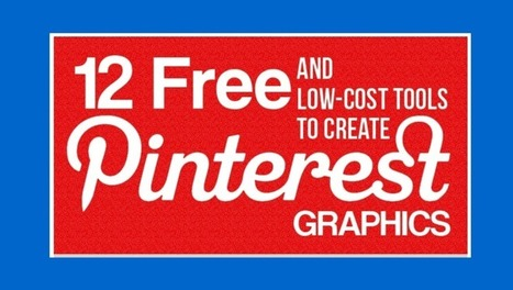 12 free and low-cost tools to create Pinterest graphics [infographic] | Social Media (network, technology, blog, community, virtual reality, etc...) | Scoop.it