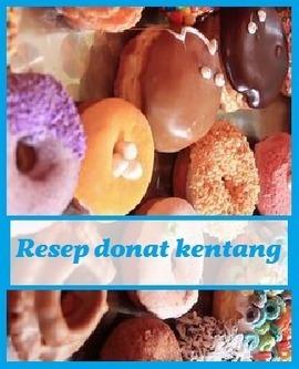 RESEP DONAT KENTANG YANG ENAK DAN EMPUK - RESEP MASAKAN | Resep Masakan | Scoop.it