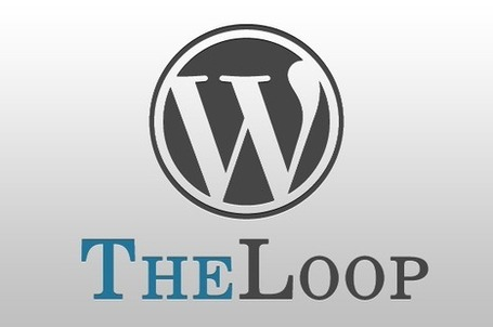Cómo crear un loop WordPress perfecto | Ayuda WordPress | Saber mas en tecnología, compartir es la via | Scoop.it