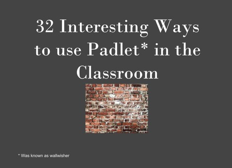 32 Interesting Ways to Use Padlet in the Classroom | Student Questioning, Collaboration & Standards Based Grading | Scoop.it