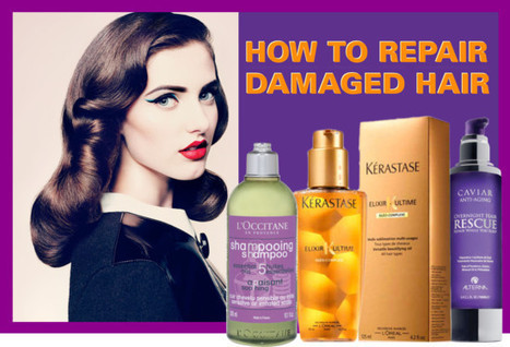 5 Ways To Repair Damaged Hair | Best of the Los Angeles Fashion | Scoop.it