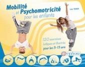 Mobilité et psychomotricité pour les enfants - Loïc Texier -   Baby Grimp   Scoop.it