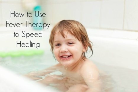 How to Take a Fever Bath to Hasten Healing | The Healthy Home Economist | fitness, health,news&music | Scoop.it