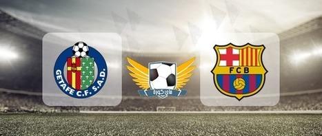 مشاهدة مباراة برشلونة وخيتافي اليوم 12-3-2016 بث مباشر Watch Barcelona vs Getafe Live Today ~ يوتيوب ايجي | narvean2014 | Scoop.it