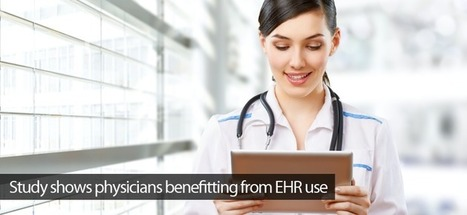 Study shows physicians benefitting from EHR use | Healthcare IT | Scoop.it