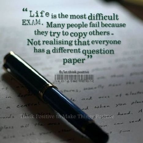 Life is the most difficult Exam. Many people fail because they try to copy others. | Quotes | Scoop.it