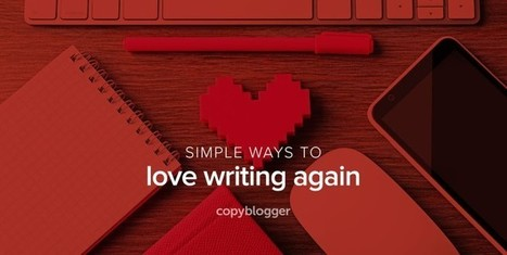 Why You Hate Writing - Copyblogger.com | Writing Rightly | Scoop.it