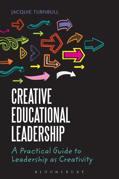 Book Review: Creative Educational Leadership: A Practical Guide to Leadership as Creativity   Changing PL   Scoop.it