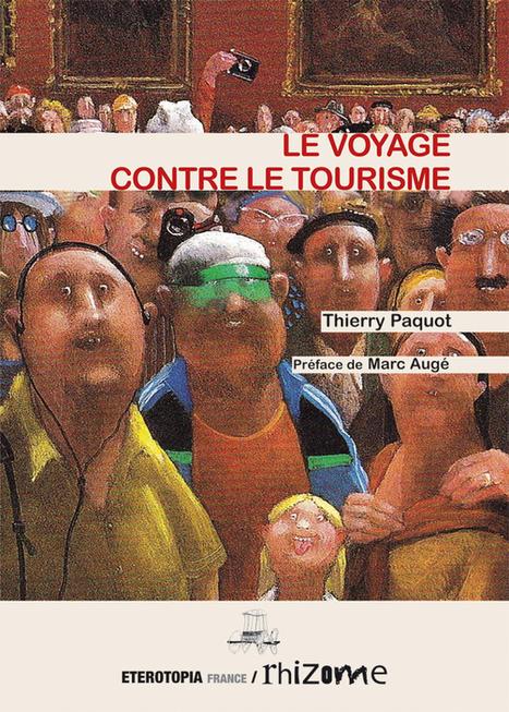Le voyage contre le tourisme - Thierry Paquot - @eterotopia_fr/Rhizome | confettis | Scoop.it