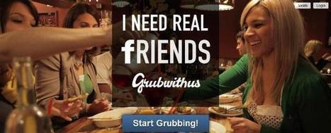 Grubwithus: uma rede social para fazer amizade e jantar com desconhecidos    –   Tendências | Afetividade na Internet e Redes de Afetividade | Scoop.it