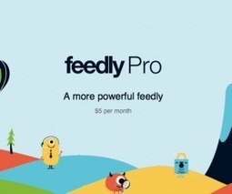 FEEDLY LAUNCHES $5 PER MONTH PRO MEMBERSHIP   APPS KINGDOM eDIGEST   Scoop.it