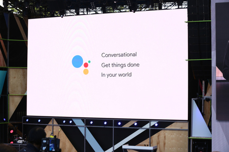 Google unveils Google Assistant, a virtual assistant that's a big upgrade to GoogleNow | Learning Blend | Scoop.it