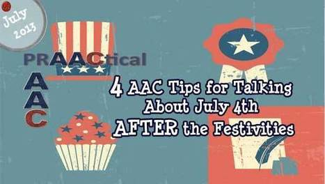 4+ AAC Tips for Talking About Past Events- July 4th | AAC: Augmentative and Alternative Communication | Scoop.it