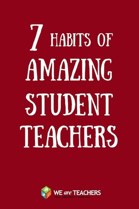 7 Habits of Amazing Student Teachers | Education Leadership | Scoop.it