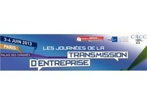 Rendez-vous aux Journées de la Transmission d'Entreprise le 3 et 4 juin 2013 | Transmettre son entreprise : un long fleuve pas toujours tranquille | Scoop.it
