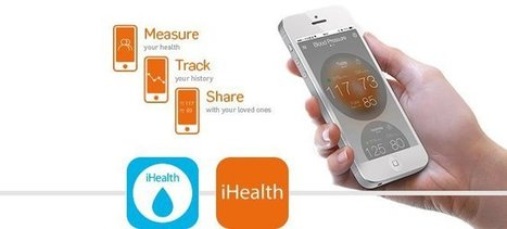 iHealth: A Family of Mobile Health Products to Help You Stay Healthy and Connected | Digitized Health | Scoop.it